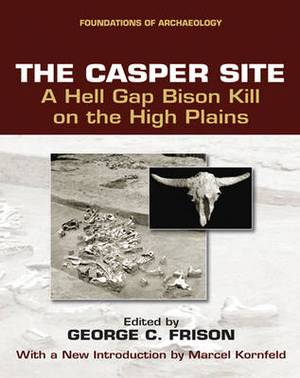 The Casper Site: A Hell Gap Bison Kill on the High Plains