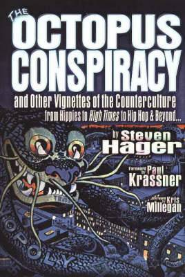The Octopus Conspiracy: And Other Vignettes of the Counterculture--From Hippies to High Times to Hip-Hop & Beyond . . .