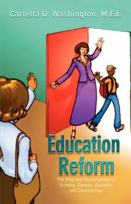 Education Reform: The Role and Responsibility of Schools, Parents, Students and Communities