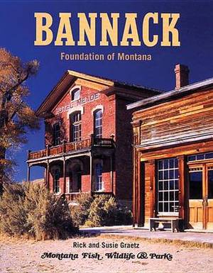 Bannack: Foundation of Montana