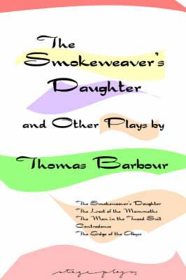 The Smokeweaver's Daughter and Other Plays