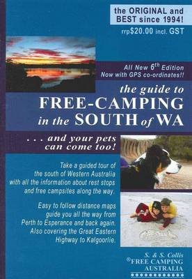Guide to Free-camping in the South of WA: And Your Pets Can Come Too!