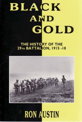 Black and Gold: the History of the 29th Battalion, 1915 1918