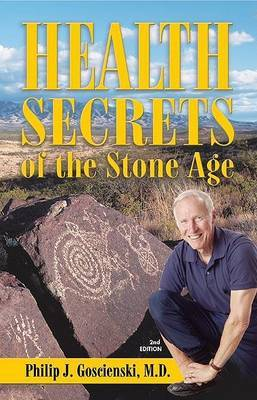 Health Secrets of the Stone Age: What We Can Learn from Deep in Prehistory to Become Leaner, Livelier and Longer-Lived
