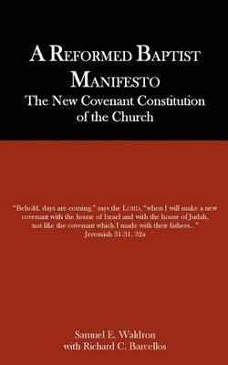A Reformed Baptist Manifesto