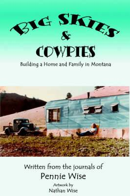 Big Skies & Cowpies  : Building a Home and Family in Montana