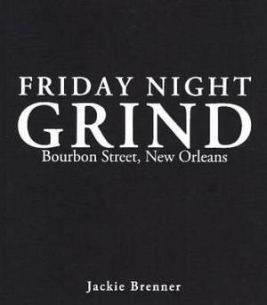 Friday Night Grind: Bourbon Street, New Orleans