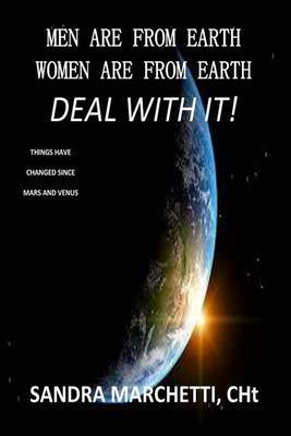Men Are from Earth, Women Are from Earth...Deal with It!