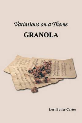 Variations on a Theme: Granola