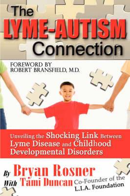 The Lyme-Autism Connection: Unveiling the Shocking Link Between Lyme Disease and Childhood Developmental Disorders