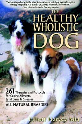 The Healthy Wholistic Dog