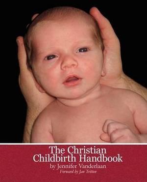 The Christian Childbirth Handbook