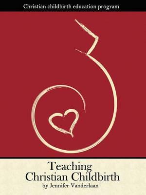Teaching Christian Childbirth