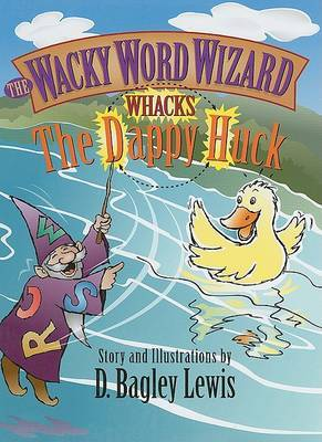 Wacky Word Wizard Whacks the Dappy Huck