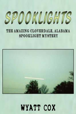 Spooklights: The Amazing Cloverdale Alabama Spooklight Mystery