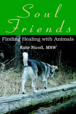 Soul Friends: Finding Healing with Animals