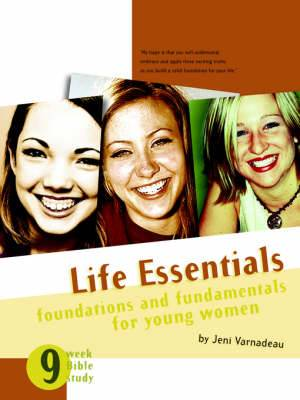 Life Essentials: Foundations and Fundamentals for Young Women