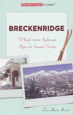 Breckenridge: A Guide to the Sights and Slopes of Summit County