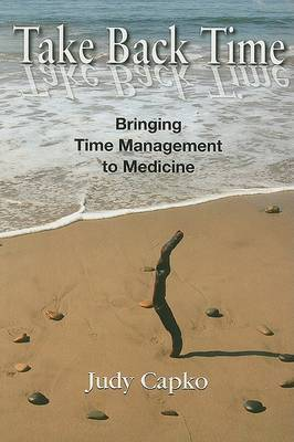 Take Back Time: Bringing Time Management to Medicine
