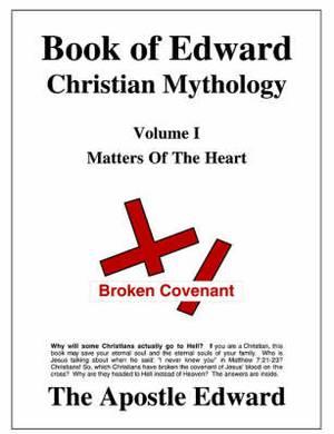 Book of Edward Christian Mythology (Volume I: Matters of the Heart)