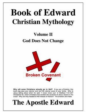 Book of Edward Christian Mythology (Volume II: God Does Not Change)
