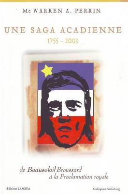 Une Saga Acadienne: 1755-2003
