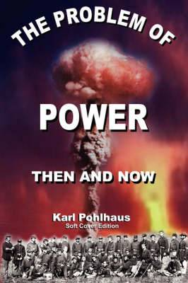 The Problem of Power-Then and Now