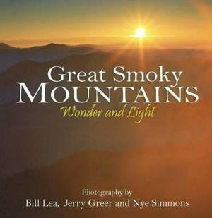 Great Smoky Mountains Wonder and Light: Wonder & Light
