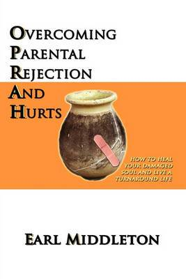 Overcoming Parental Rejection and Hurts