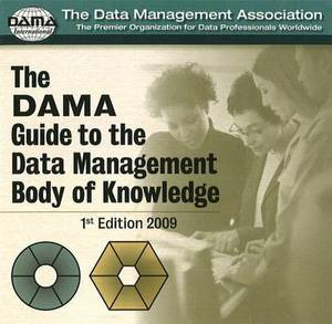 DAMA Guide to the Data Management Body of Knowledge