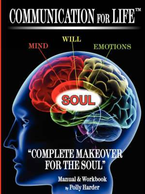Communication for Life  Complete Makeover for the Soul