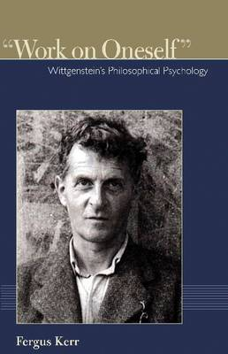 Work on Oneself: Wittgenstein's Philosophical Psychology