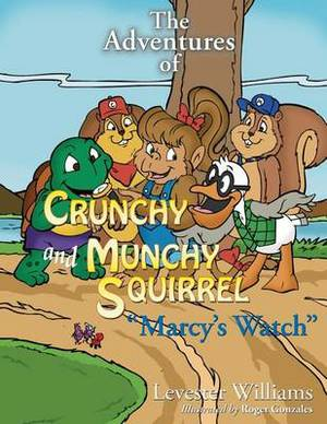 The Adventures of Crunchy and Munchy Squirrel Marcy's Watch