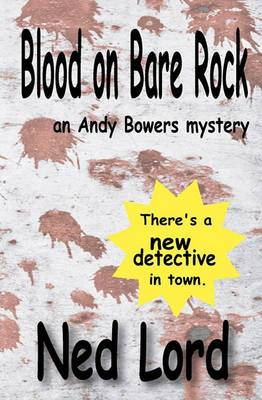 Blood on Bare Rock: An Andy Bowers Novel