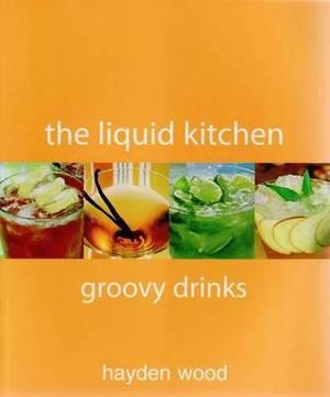 Liquid Kitchen - Groovy Drinks