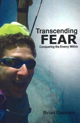 Transcending Fear: Battling the Enemy within