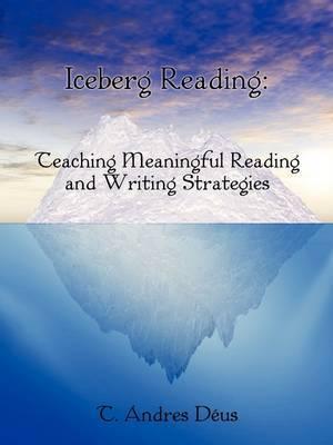 Iceberg Reading: Teaching Meaningful Reading and Writing Strategies