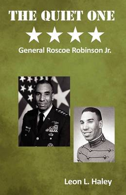 The Quiet One - General Roscoe Robinson, Jr.