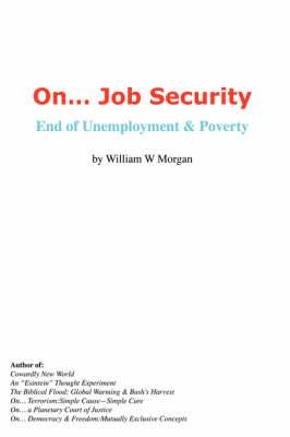 On. Job Security: End of Unemployment and Poverty