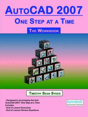 AutoCAD 2007: One Step at a Time - The Workbook