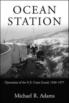 Ocean Station: Operations of the U.S. Coast Guard, 19401977