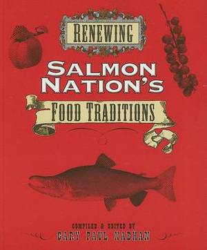 Renewing Salmon Nation,S Food Traditions