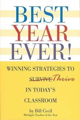 Best Year Ever!: Winning Strategies to Thrive in Today's Classroom