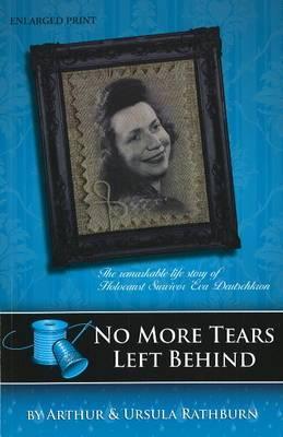 No More Tears Left Behind: The Remarkable Life Story of Holocaust Survivor Eva Deutschkron