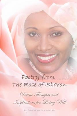 Poetry from the Rose of Sharon: Divine Thoughts and Inspirations for Living Well