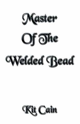 Master Of The Welded Bead