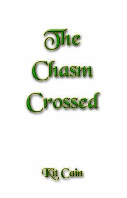 The Chasm Crossed
