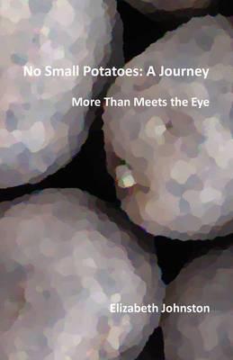 No Small Potatoes: A Journey