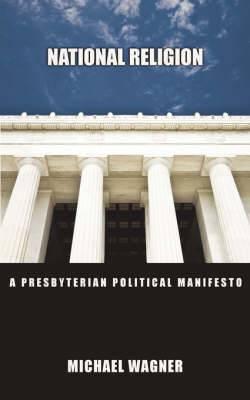 National Religion: A Presbyterian Political Manifesto