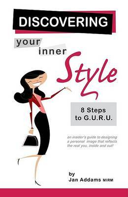 Discovering Your Inner Style: 8 Steps to G.U.R.U